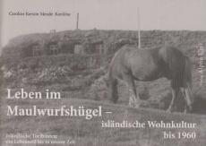 Leben im Maulwurfshügel - isländische Wohnkultur bis 1960