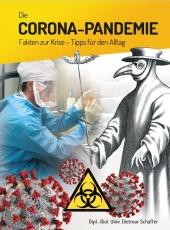 Die Corona-Pandemie - Fakten zur Krise, Tipps für den Alltag