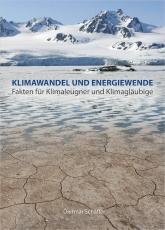 Klimawandel und Energiewende - Fakten für Klimaleugner und Klimagläubige