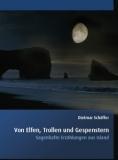 Von Elfen, Trollen und Gespenstern - Sagenhafte Erzählungen aus Island